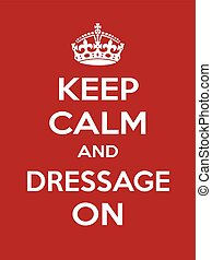 Vertical rectangular red-white motivation sport dressage poster based in vintage retro style Keep clam and carry on