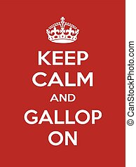 Vertical rectangular red-white motivation sport gallop poster based in vintage retro style Keep clam and carry on