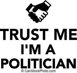 vertrauen, mir, ich bin, a, politiker