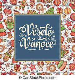 Vesele Vanoce Lettering composition Czech language - Vesele...