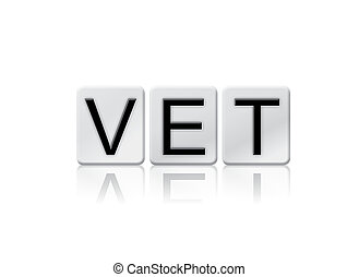 Vet Isolated Tiled Letters Concept and Theme