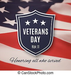 Veterans day background. Shield on American flag. Vector...