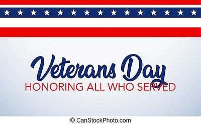Veterans Day celebration illustration. HD background banner. Honoring all who served.