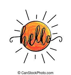 vetorial, ilustração, de, sol, para, cartaz, modelo, com, lettering, texto, sinal, olá