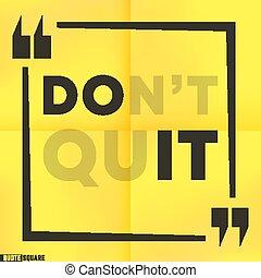 vetorial, inspirational, sair, motivational, -, citação, template., quadrado, caixa, citação, não, it., ilustração, slogan