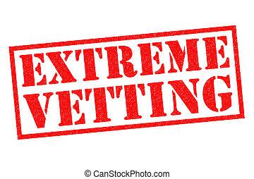 vetting, extreem