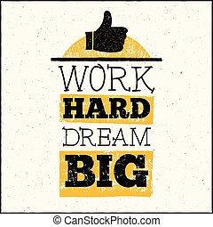 vettore, moderno, disegno, hipster, illustrazione, con, frase, lavoro, duro, sogno, grande