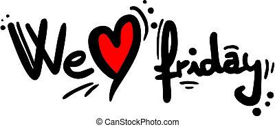 vi, fredag, kärlek