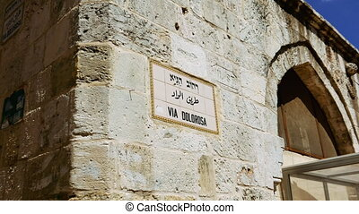 Via Dolorosa street sign in Jerusalem old city. Via Dolorosa...