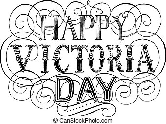 Victoria Day background with lettering and calligraphic...