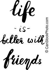 vida, é, melhor, com, amigos, manuscrito, lettering.