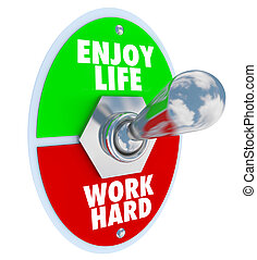 vida, apreciar, vs., interruptor, toggle, equilíbrio, trabalho duro