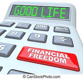 vida, bueno, libertad financiera, calculadora, palabras