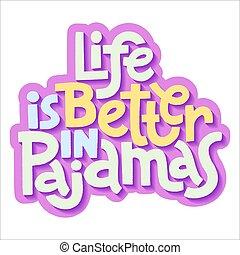 vida, mejor, pijama