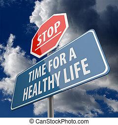 vida, saudável, sinal parada, palavras, tempo, estrada