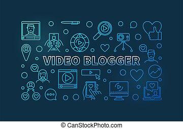 Video Blogger vector concept blue linear horizontal illustration