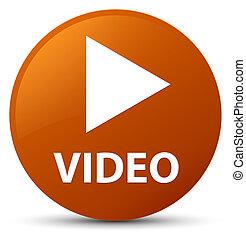 Video brown round button