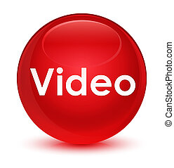 Video glassy red round button