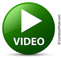 Video green round button