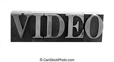 video in metal type