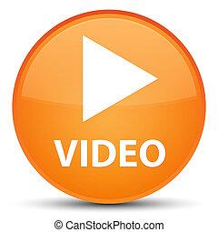 Video special orange round button