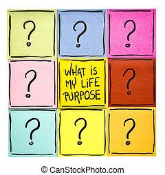 vie, quel, mon, purpose?