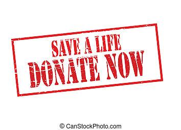 vie, sauver, donner, maintenant