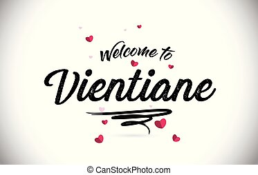 Vientiane Welcome To Word Text with Handwritten Font and Pink Heart Shape Design.