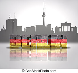 View of Berlin - Word Berlin with national flag of Germany...
