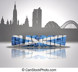View of Glasgow - Word Glasgow with national flag of...