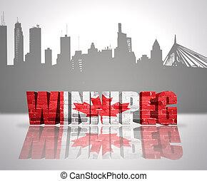 View of Winnipeg - Word Winnipeg with national flag of...