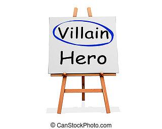 Villain Not Hero on a sign.