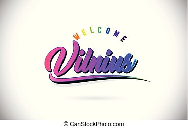 Vilnius Welcome To Word Text with Creative Purple Pink Handwritten Font and Swoosh Shape Design Vector.