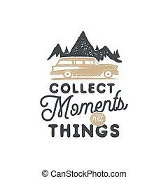 vinhøst, hånd, stram, camping, emblem, og, emblem., hiking, label., outdoor eventyr, inspirational, logo., typografi, retro, style., motivational, citere, -, opkræve, øjeblikke, by, printer, t, shirts., aktie, vector.