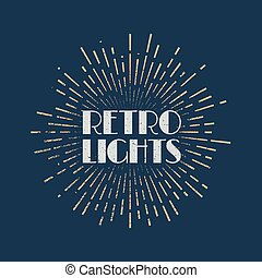 Vintage abstract label with sunburst and title Retro lights.