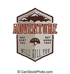 Vintage adventure Hand drawn label design. Adventure May Hurt You sign and outdoor activity symbols - mountains, climb gear. Retro colors. Isolated on white background. Vector letterpress effect