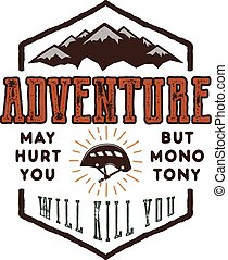 Vintage adventure Hand drawn label design. Adventure May Hurt You sign and outdoor activity symbols - mountains, climb gear. Retro palette. Isolated on white background. Vector letterpress effect