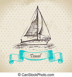 Vintage background with boat. Hand drawn illustration