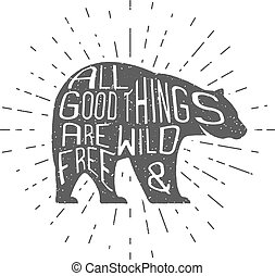 Vintage bear with hand drawn lettering slogan. Retro monochrome animal design with inspirational typography. Motivation text. Wild and free background. Sunburst. Vector illustration