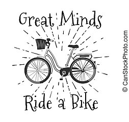 Vintage Bicycle poster design. Graet minds Ride a bike.