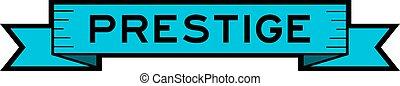 Vintage blue color ribbon banner with word prestige on white background