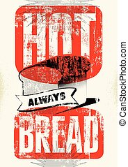 Vintage bread shop typography grunge style poster. Vector...