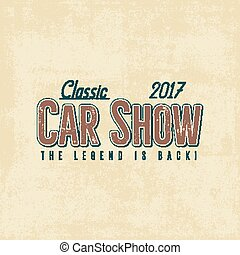 Vintage car show typography label design. Typographic sign. Retro colors patch. Use as logo for repair workshop, classic cars auctions, clubs, tee shirt, apparel, clothing prints. Vector Illustration