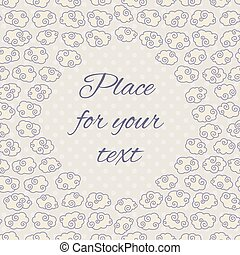 Vintage card with hand drawn clouds and place for text.