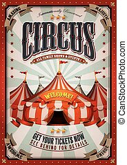 Illustration of retro and vintage circus poster background, with marquee, big top, elegant titles and grunge texture for arts festival events and entertainment background