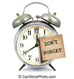 vintage clock and short note - text don't forget on vintage...