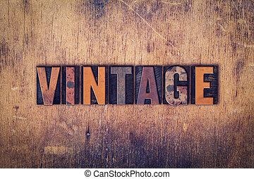 Vintage Concept Wooden Letterpress Type