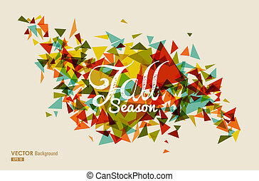 Vintage Fall Season text over geometric composition. Abstract autumn background. EPS10 file with transparency organized in layers for easy editing.