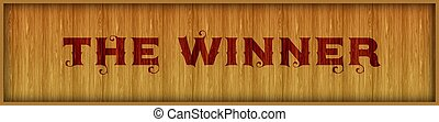 Vintage font text THE WINNER on square wood panel background.