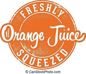 Vintage Fresh Squeezed Orange Juice - Vintage style stamp...